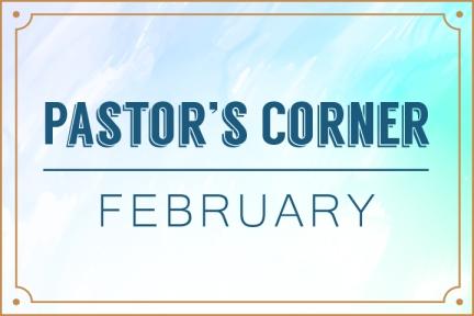 pastors-cornerfeb17